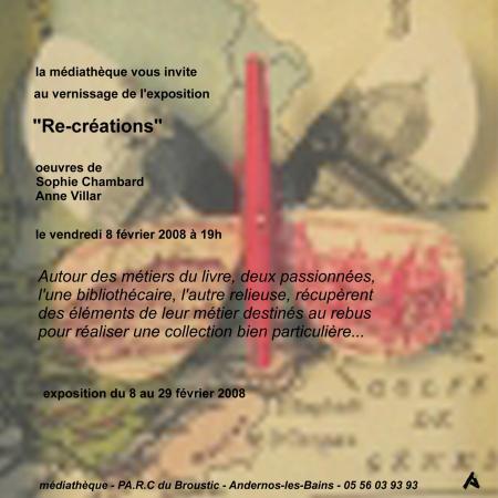 Re-créations, Médiathèque d'Andernos, février 2008