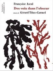 françoise ascal,gérard titus-carmel,des voix dans l'obscur,Æncrages & co